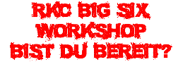 RKC Big Six Workshop bist DU bereit?
